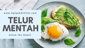 Aqiqah Al Hilal, Telur Mentah
