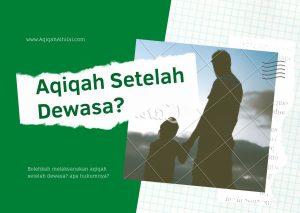 aqiqah setelah dewasa